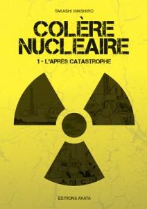 Colère nucléaire Akata Imashiro Takashi centrale nucléaire Fukushima 11 mars 2011 TEPCO Japoncatastrophe